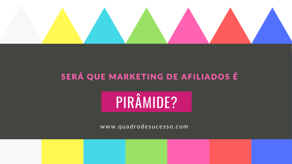 Marketing de Afiliados é Piramide